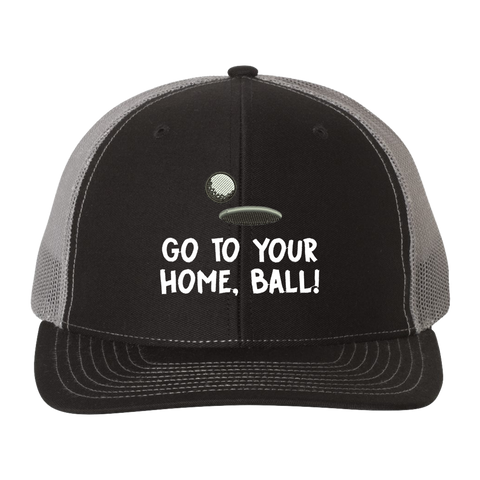 Go To Your Home Ball! Trucker Hat