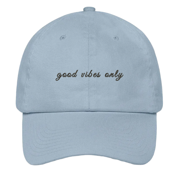 Good Vibes Only Dad Hat | HatHub
