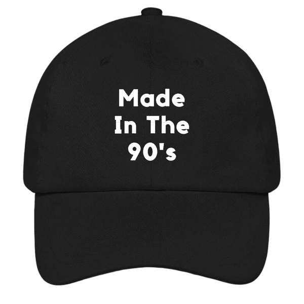 Made in the 90's Dad Hat