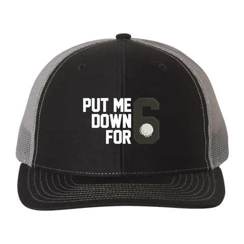 Put Me Down For 6 Trucker Hat