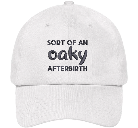 Sort Of An Oaky Afterbirth Dad Hat - The Office Hats - HatHub