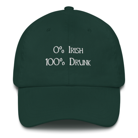 0% Irish 100% Drunk Dad Hat