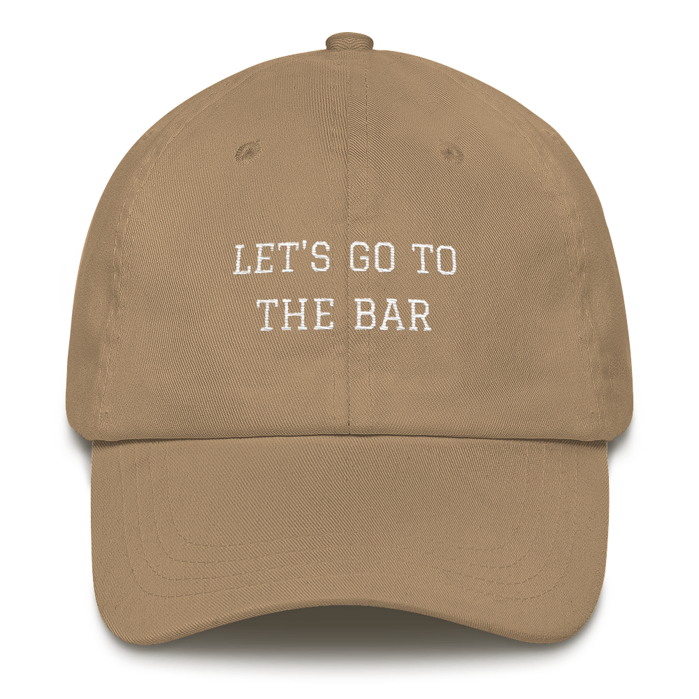 Let's Go To The Bar Dad Hat