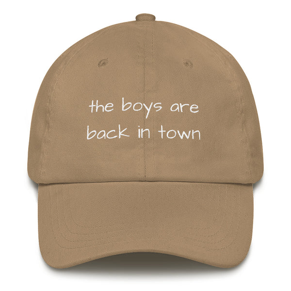 The Boys Are Back In Town Dad Hat