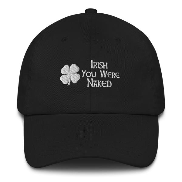 Irish You Were Naked Dad Hat