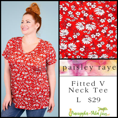 Paisley Raye Fitted V-neck tee, L Red Floral, shop these Paisley Raye Fitted V-Neck Tee and more at pineapplesandpalmtrees.net or locally in the Twelve Bridges Community of Lincoln, California.