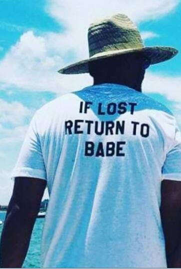If Lost Return To Babe I Am Babe T Shirt - stimur