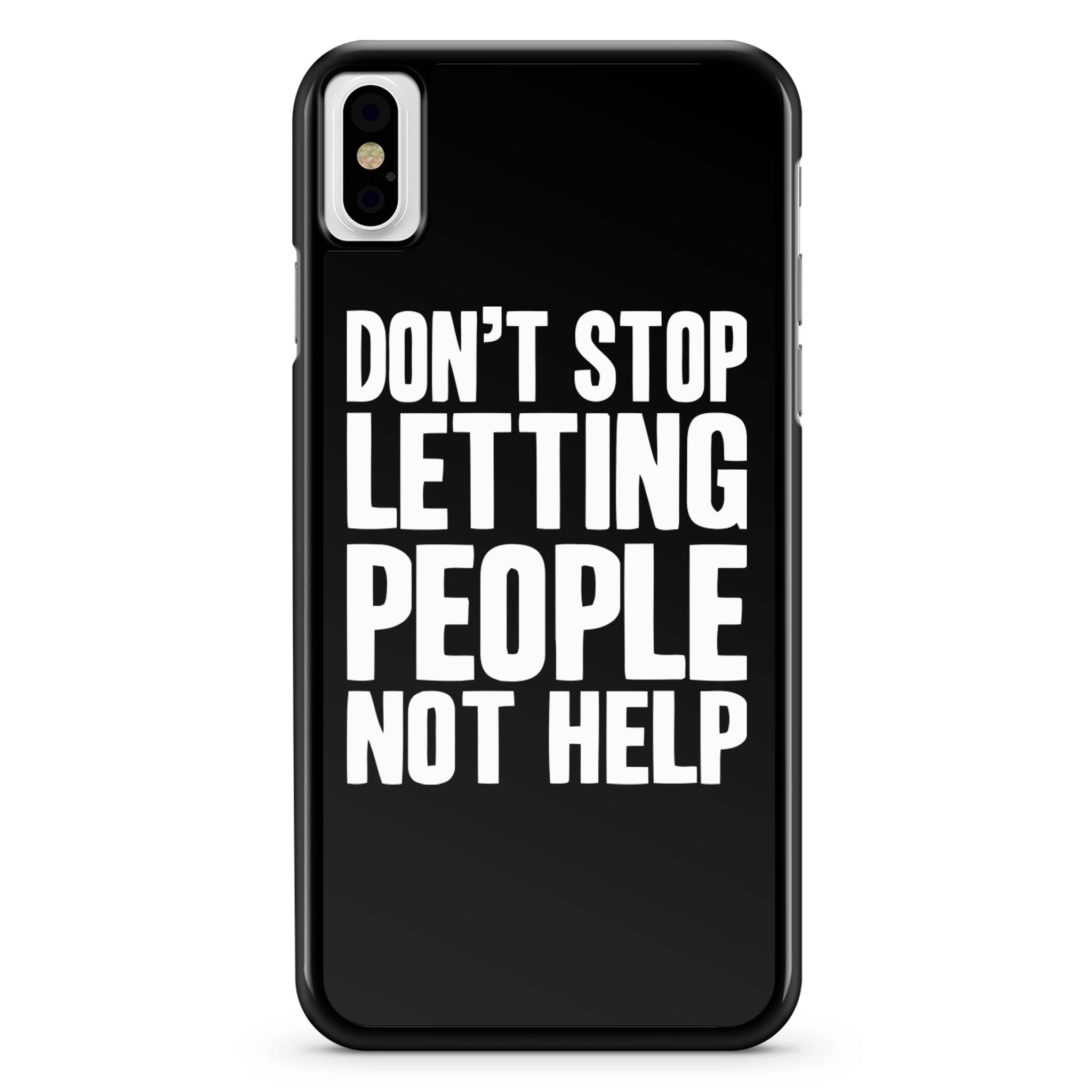 Dont Stop Letting People Not Help Impractical Jokers Fan Made iPhone X Case