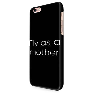 Fly As A Mother iPhone 5 / 5S | 6 / 6S | 6 Plus / 6S Plus 3D Case