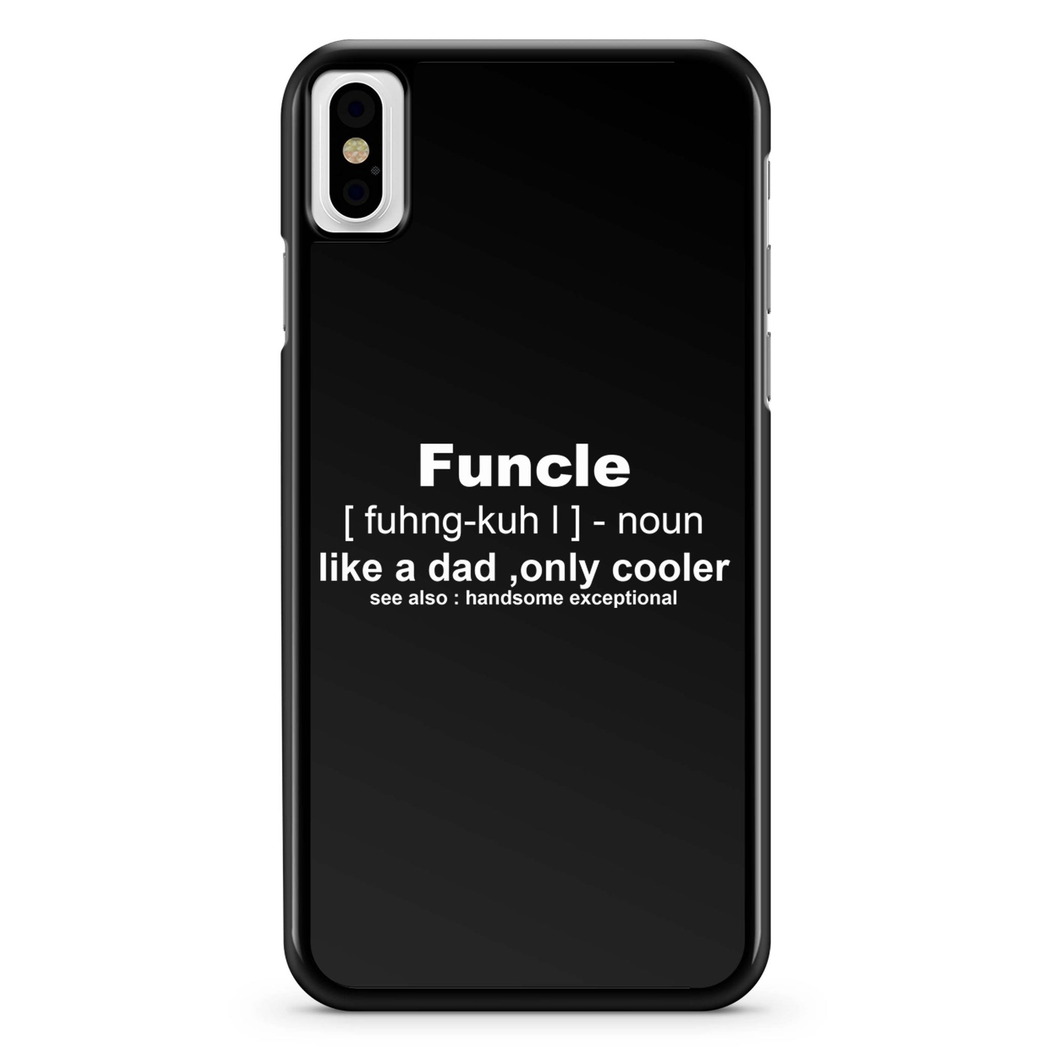 Funcle Fun Uncle Definition iPhone X Case