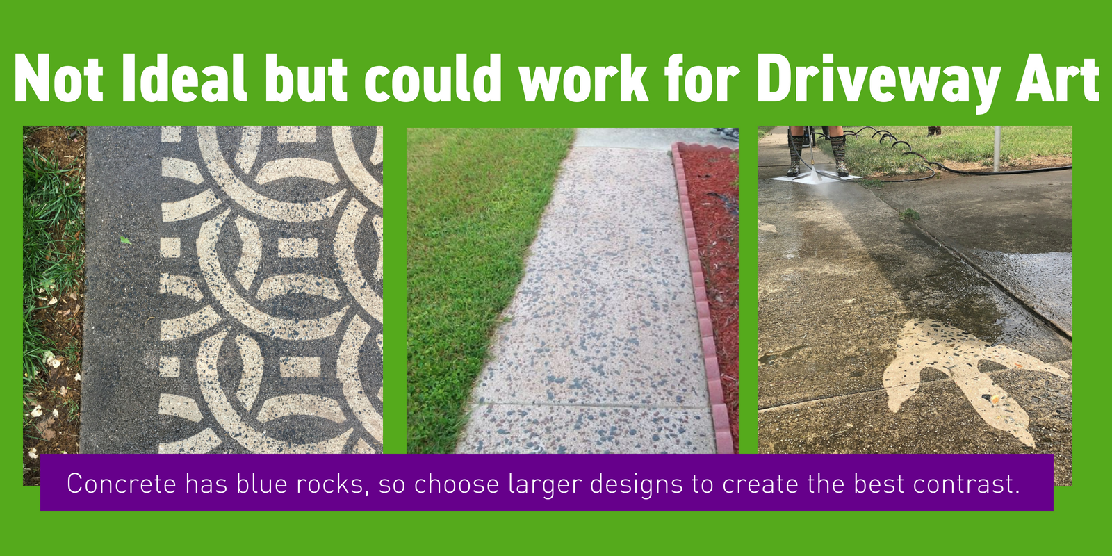 Examples of concrete that are not ideal but could work for Driveway Art