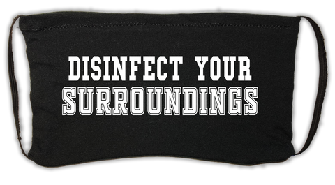 Disinfect Your Surroundings (ADTR) Mask