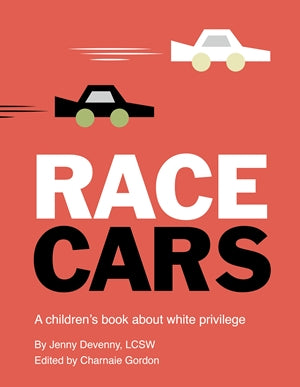 Race Cars: A Children's Book about White Privilege - JKA Toys