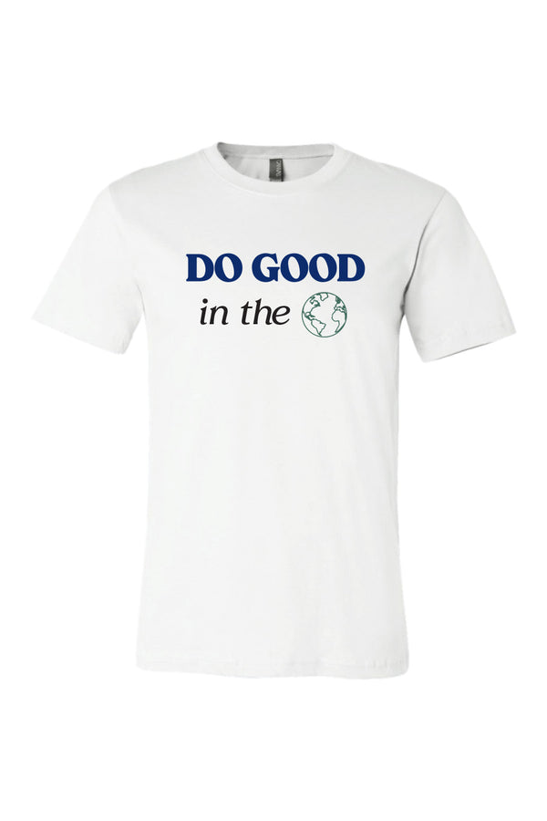 Do Good In The World Tee