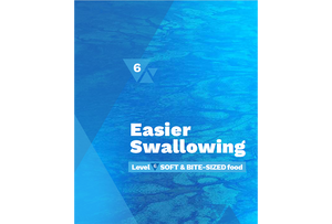 Easier Swallowing Level 6
