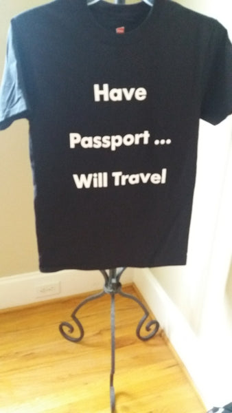 "Black UNISEX ""Have Passport Will Travel"" T-Shirt (Matching Tote sold separately)"
