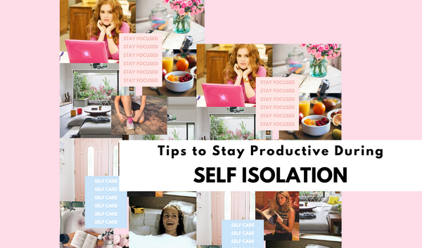 Tips to Stay Productive During Self Isolation