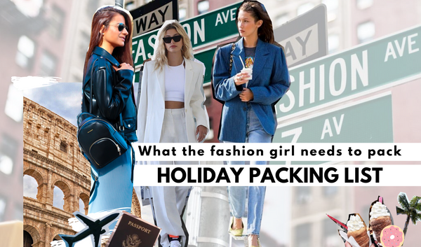 The Ultimate Holiday Packing List - What The Fashion Girl Needs To Pack