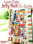 Layer Cakes, Jelly Roll and Charm Quilts