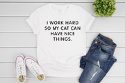 """I Work Hard For My Cat"" Soft Tee"
