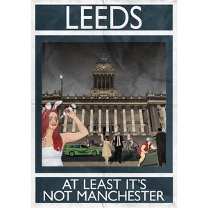Leeds 'At Least It's Not Manchester' artwork