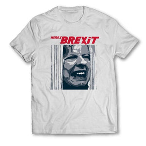 Here's Brexit T Shirt