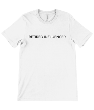 RETIRED INFLUENCER TEE.