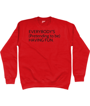 'EVERYBODY'S (PRETENDING TO BE) HAVING FUN' CHRISTMAS JUMPER