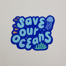 Load image into Gallery viewer, Save Our Oceans Sticker