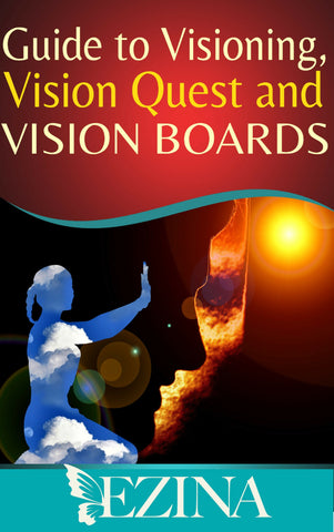 Visioning, Vision Quests & Vision Boards