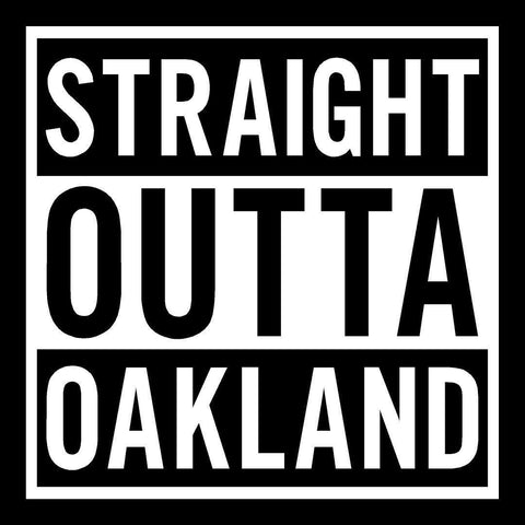 Straight Outta Oakland - Raiders 4 Life Decal/Window Sticker