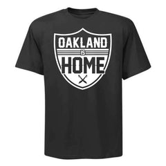Oakland is Home - RAIDERS 4 LIFE Shirt