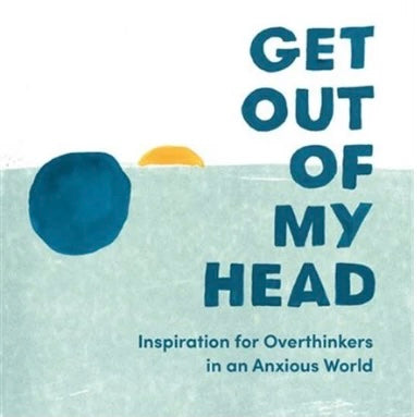 Get Out of My Head - by Meredith Arthur