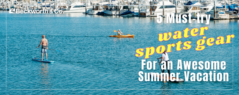 5 Must-Try Water Sport Gear For an Awesome Summer Vacation