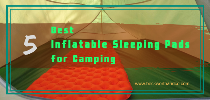5 Best Inflatable Sleeping Pads for Camping