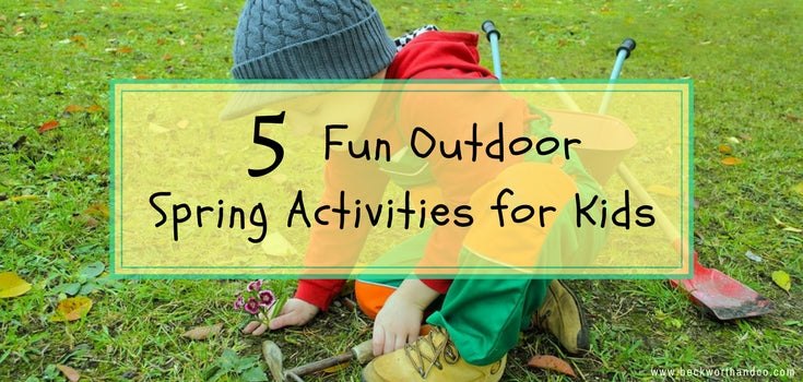 5 Fun Outdoor Spring Activities for Kids