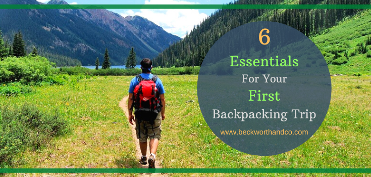 6 Essentials For Your First Backpacking Trip