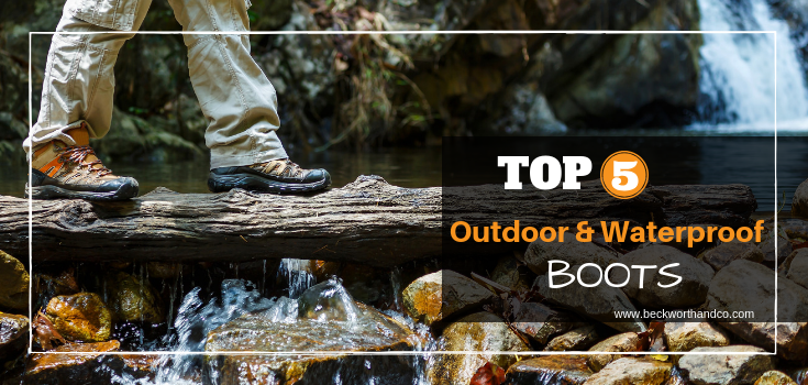 Top 5 Outdoor & Waterproof Boots