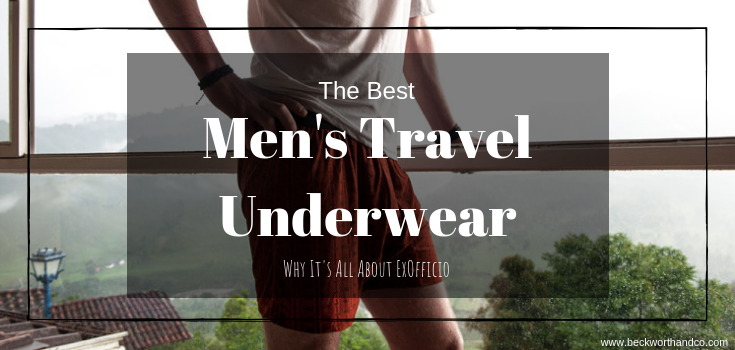The Best Men's Travel Underwear: Why It's All About ExOfficio