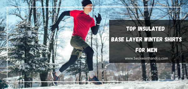 Top Insulated Base Layer Winter Shirts for Men
