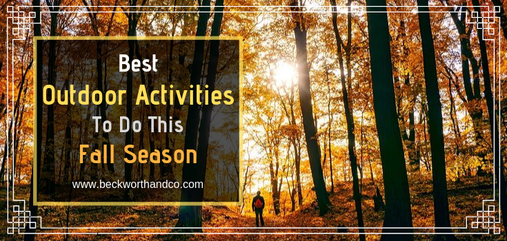 Best Outdoor Activities To Do This Fall Season