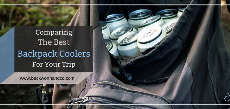 Comparing The Best Backpack Coolers For Your Trip