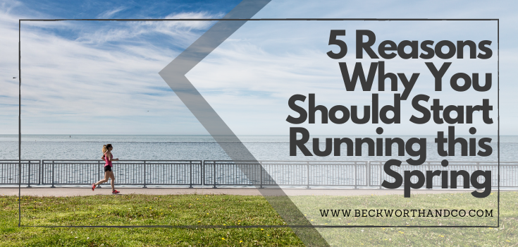 5 Reasons Why You Should Start Running this Spring