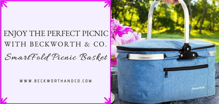 Enjoy the Perfect Picnic with Beckworth & Co. SmartFold Picnic Basket