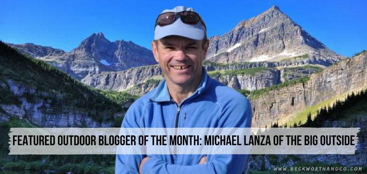 Featured Outdoor Blogger of the Month: Michael Lanza of The Big Outside
