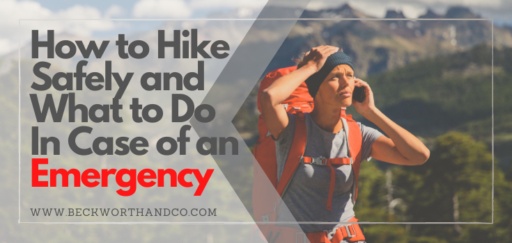How to Hike Safely and What to Do In Case of an Emergency