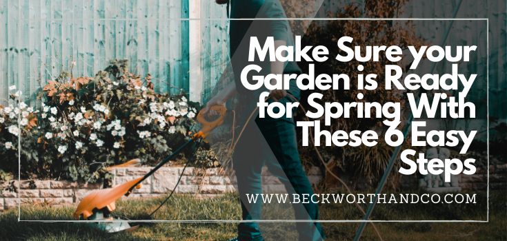 Make Sure your Garden is Ready for Spring With These 6 Easy Steps