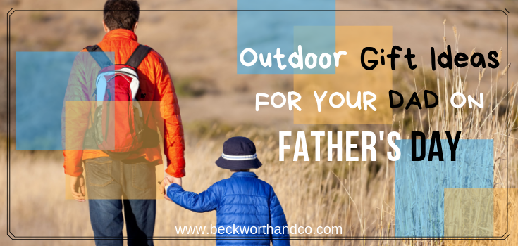 Outdoor Gift Ideas For Your Dad On Father's Day