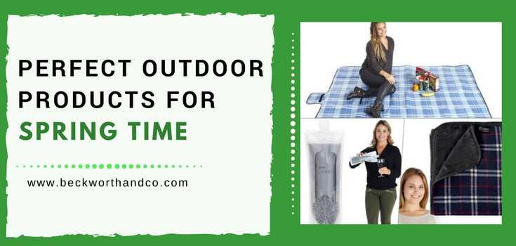 Perfect Outdoor Products for Spring Time
