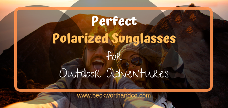 Perfect Polarized Sunglasses for Outdoor Adventures